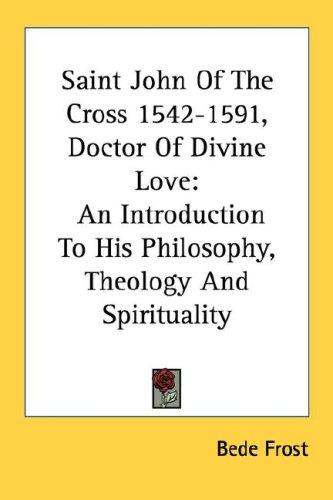 Saint John Of The Cross 1542-1591, Doctor Of Divine Love