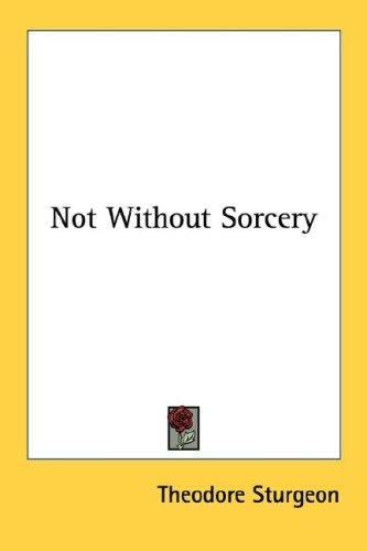 Download Not Without Sorcery