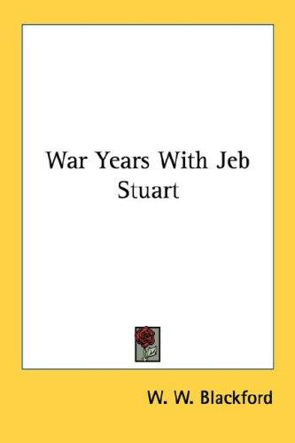 Download War Years With Jeb Stuart