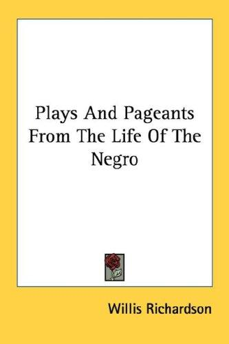 Download Plays And Pageants From The Life Of The Negro