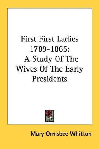 First First Ladies 1789-1865