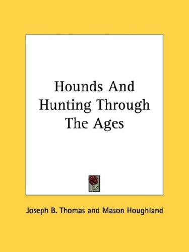 Download Hounds And Hunting Through The Ages