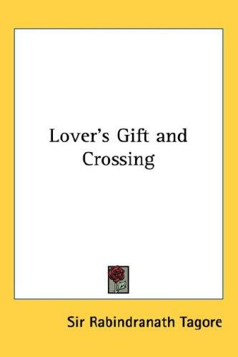 Lover's Gift and Crossing by Rabindranath Tagore