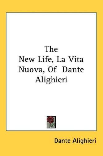 The New Life, La Vita Nuova, Of  Dante Alighieri