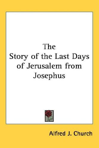 Download The Story of the Last Days of Jerusalem from Josephus