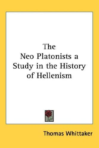 Download The Neo Platonists a Study in the History of Hellenism