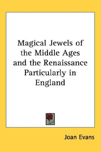 Download Magical Jewels of the Middle Ages and the Renaissance Particularly in England