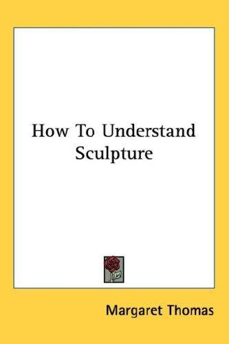 Download How To Understand Sculpture