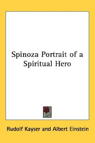 Spinoza Portrait of a Spiritual Hero