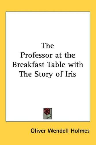 Download The Professor at the Breakfast Table with The Story of Iris
