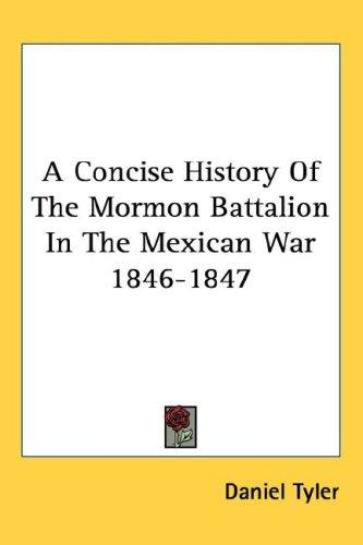 Download A Concise History Of The Mormon Battalion In The Mexican War 1846-1847