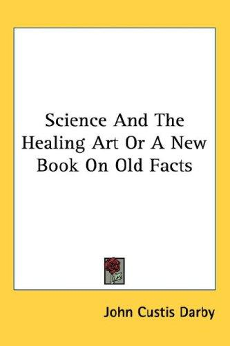 Download Science And The Healing Art Or A New Book On Old Facts