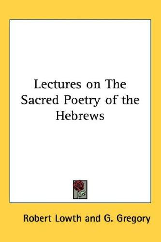 Download Lectures on The Sacred Poetry of the Hebrews