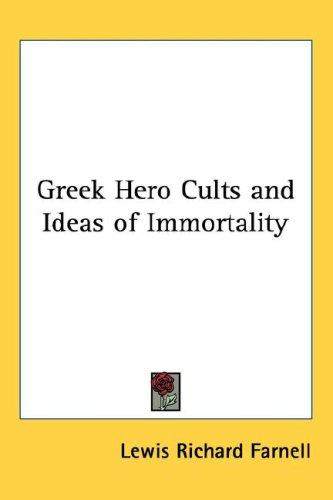 Download Greek Hero Cults and Ideas of Immortality