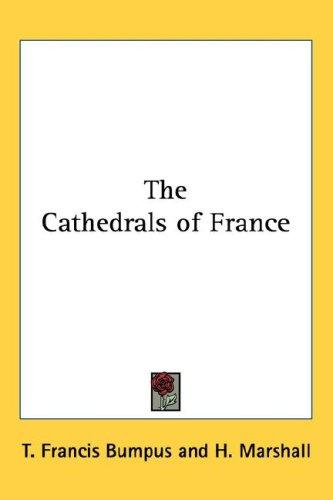 The Cathedrals of France