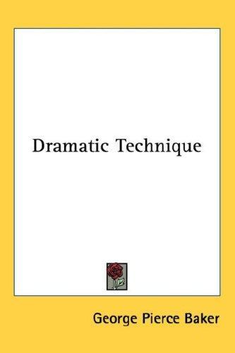 Download Dramatic Technique