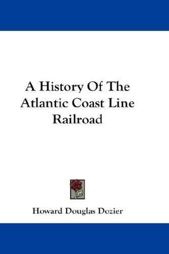 Download A History Of The Atlantic Coast Line Railroad