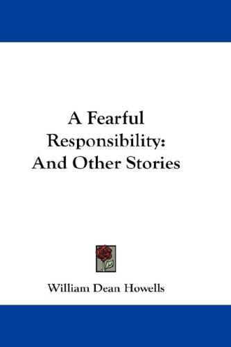 Download A Fearful Responsibility