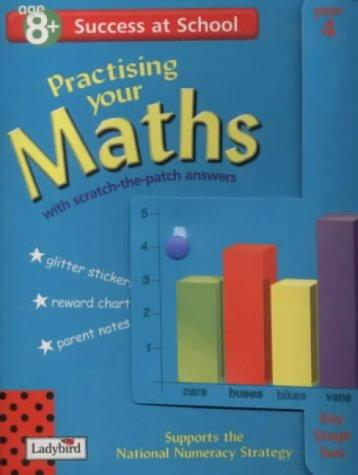 Practising Your Maths (Success at School)