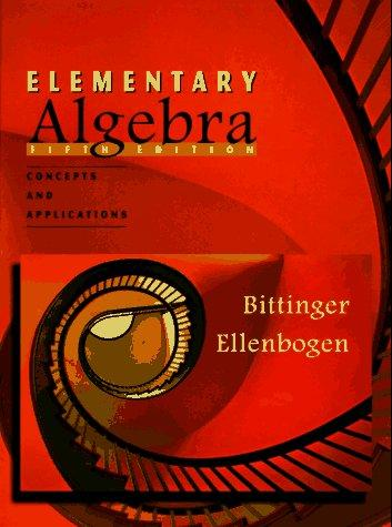 Elementary Algebra by Marvin L. Bittinger, David J. Ellenbogen