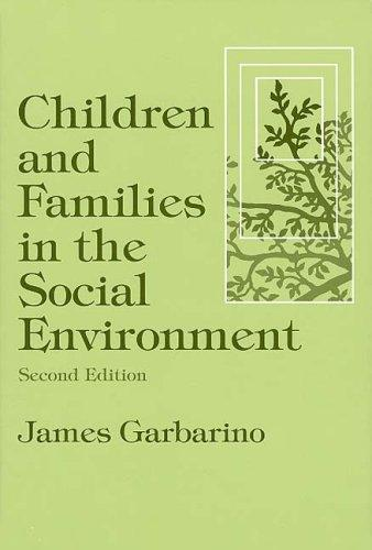 Children and Families in the Social Environment (Modern Applications of Social Work), Garbarino, James