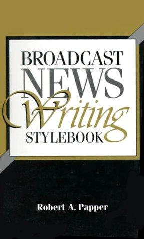 Download Broadcast news writing stylebook
