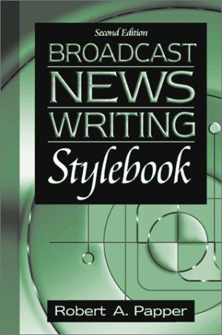 Broadcast News Writing Stylebook (2nd Edition)