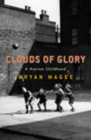 Clouds of glory by Bryan Magee