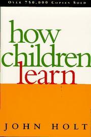 How Children Learn (Classics in Child Development) [Paperback] by Holt, John