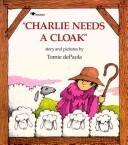 """""""Charlie needs a cloak."""""""