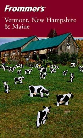 Frommer's Vermont, New Hampshire & Maine (Frommer's Complete)