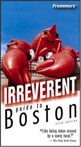 Download Frommer's Irreverent Guide to Boston (Irreverent Guides)