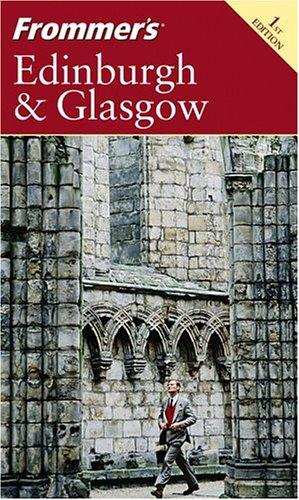 Download Frommer's Edinburgh & Glasgow (Frommer's Complete)