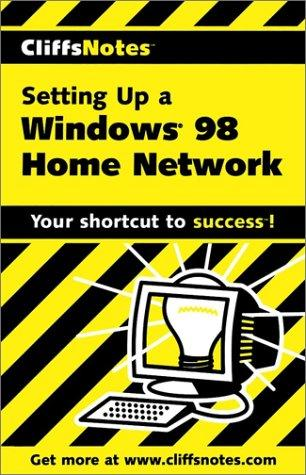 CliffsNotes Setting Up a Windows 98 Home Network by Sue Plumley