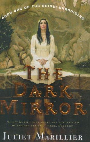 The Dark Mirror (The Bridei Chronicles, Book 1) by Juliet Marillier