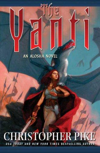 The Yanti (An Alosha Novel) by Christopher Pike