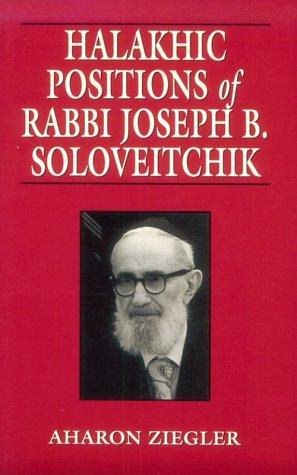 Download Halakhic positions of Rabbi Joseph B. Soloveitchik