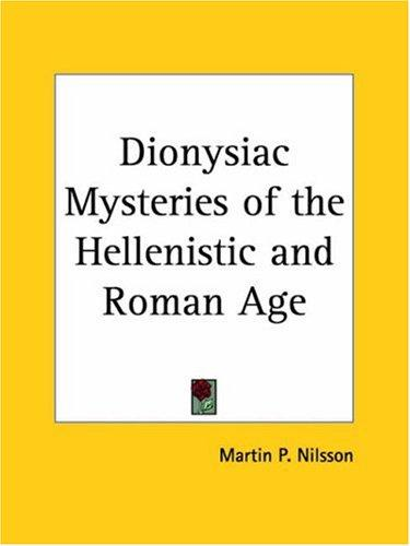 Download Dionysiac Mysteries of the Hellenistic and Roman Age