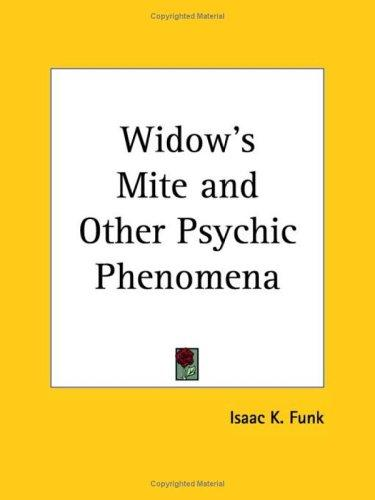 Download Widow's Mite and Other Psychic Phenomena