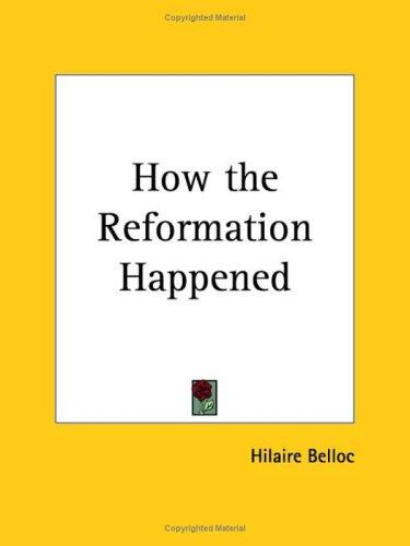 Download How the Reformation Happened