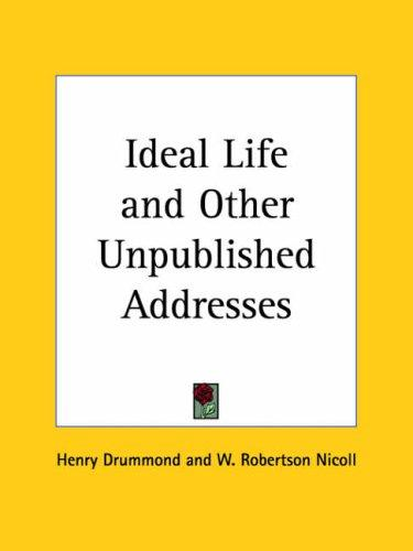 Download Ideal Life and Other Unpublished Addresses