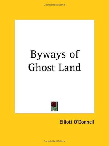 Byways of Ghost Land