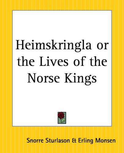 Download Heimskringla Or The Lives Of The Norse Kings