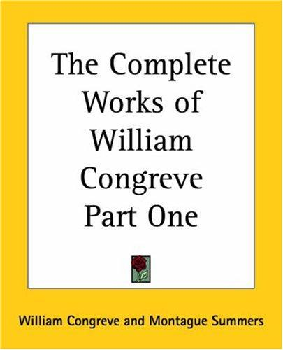 The Complete Works Of William Congreve
