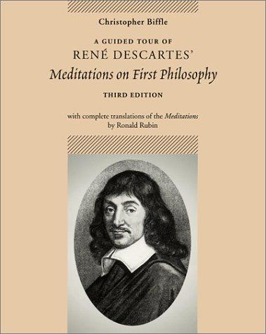 A guided tour of René Descartes' Meditations on first philosophy