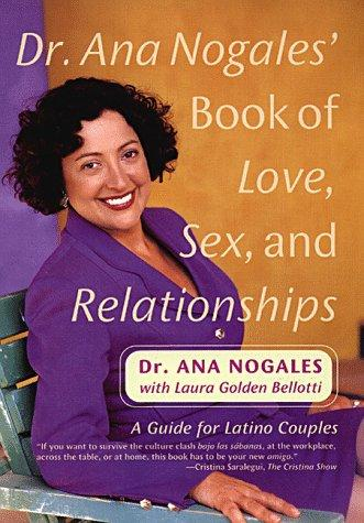 Cover of: Dr. Ana Nogales's book of love, sex, and relationships by