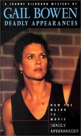 Deadly Appearances (Joanne Kilbourn Mysteries)