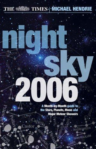 The Times Night Sky 2006 by Michael Hendrie