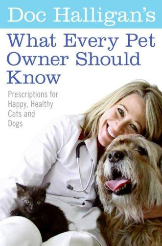 Download Doc Halligan's What Every Pet Owner Should Know