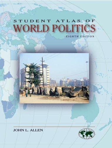 Download Student Atlas of World Politics (Student Atlas)